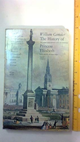 9780226092195: History of the Most Renowned and Victorious Princess Elizabeth, Late Queen of England (Classics of British Historical Literature)