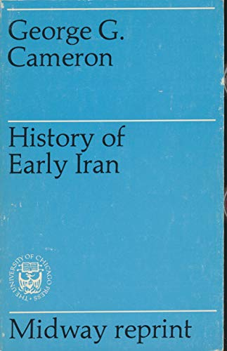 History of Early Iran: Cameron, George G.