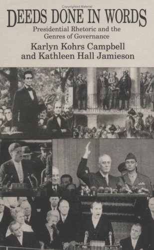 Deeds Done in Words: Presidential Rhetoric and the Genres of Governance: Campbell, Karlyn K.& ...