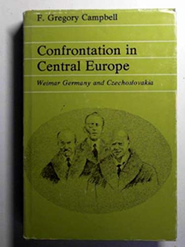 9780226092515: Confrontation in Central Europe: Weimar Germany and Czechoslovakia