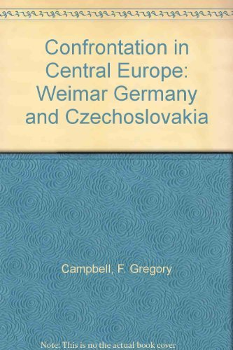 9780226092522: Confrontation in Central Europe: Weimar Germany and Czechoslovakia