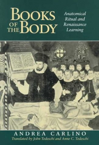 9780226092874: Books of the Body: Anatomical Ritual and Renaissance Learning