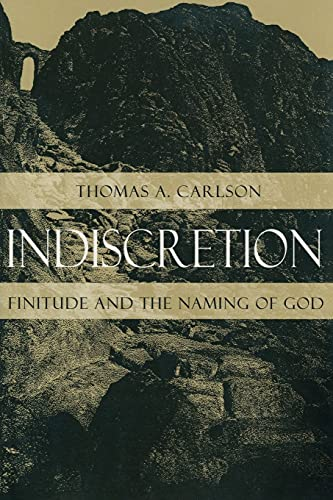 9780226092942: Indiscretion: Finitude and the Naming of God (Religion and Postmodernism)