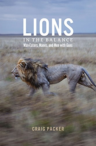 9780226092959: Lions in the Balance: Man-Eaters, Manes, and Men with Guns