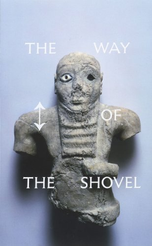 9780226094120: The Way of the Shovel: On the Archaeological Imaginary in Art (Museum of Contemporary Art, Chicago: Exhibition Catalogues)