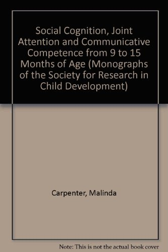 9780226094618: Social Cognition, Joint Attention and Communicative Competence from 9 to 15 Months of Age (Monographs of the Society for Research in Child Development)