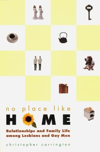 9780226094854: No Place Like Home: Relationships and Family Life Among Lesbians and Gay Men