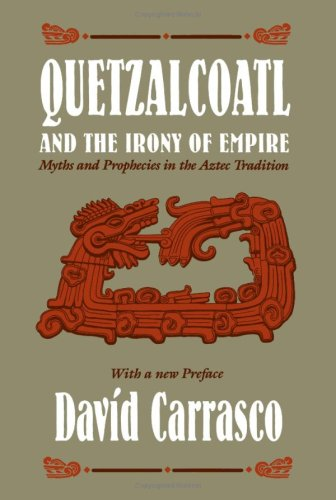9780226094878: Quetzalcoatl and the Irony of Empire: Myths and Prophecies in the Aztec Tradition