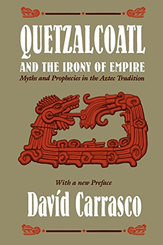 9780226094908: Quetzalcoatl and the Irony of Empire: Myths and Prophecies in the Aztec Tradition