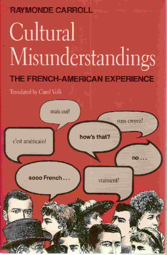 Cultural Misunderstandings: The French-American Experience.: Carroll, Raymonde