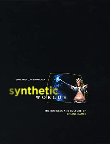 9780226096261: Synthetic Worlds: The Business and Culture of Online Games