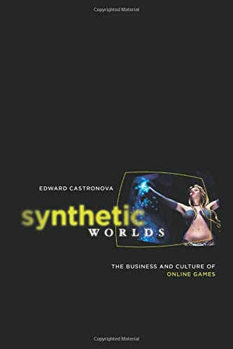 9780226096278: Synthetic Worlds: The Business and Culture of Online Games