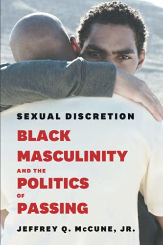 9780226096537: Sexual Discretion: Black Masculinity and the Politics of Passing