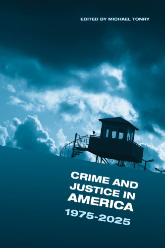 Crime and Justice, Volume 42: Crime and Justice in America: 1975-2025: Tonry, Michael