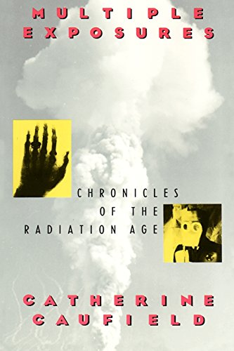 9780226097855: Multiple Exposures (Paper Only): Chronicles of the Radiation Age/301088