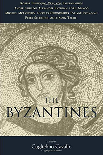 9780226097923: The Byzantines