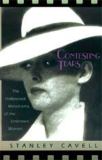 9780226098142: Contesting Tears: The Hollywood Melodrama of the Unknown Woman
