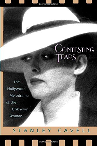 9780226098166: Contesting Tears: The Hollywood Melodrama of the Unknown Woman