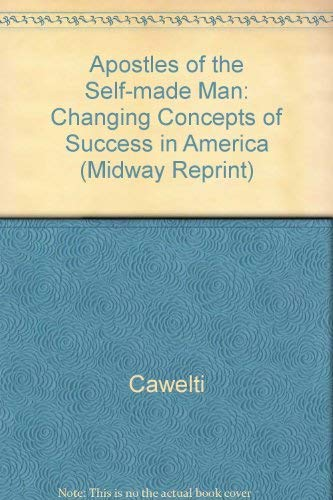 9780226098708: Apostles of the Self-Made Man (Midway Reprint)