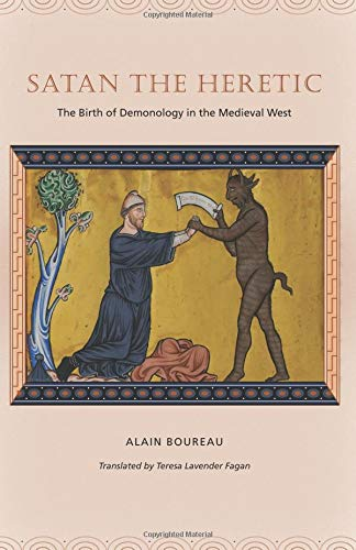 9780226100265: Satan the Heretic: The Birth of Demonology in the Medieval West