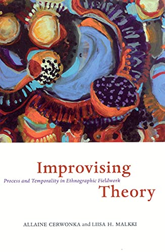 9780226100302: Improvising Theory: Process and Temporality in Ethnographic Fieldwork