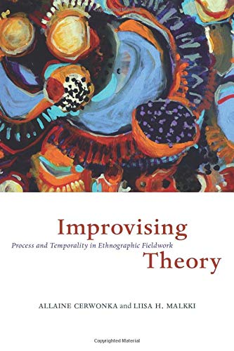 9780226100319: Improvising Theory: Process and Temporality in Ethnographic Fieldwork