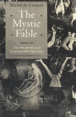 9780226100364: The Mystic Fable, Volume One: The Sixteenth and Seventeenth Centuries (Religion and Postmodernism)