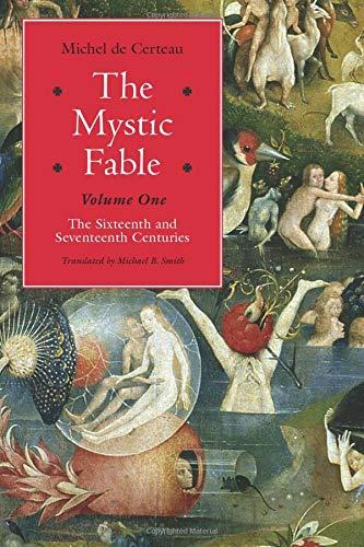 9780226100371: The Mystic Fable, Volume One: The Sixteenth and Seventeenth Centuries (Religion and Postmodernism) (Volume 1)