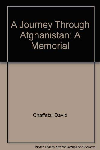 9780226100630: A Journey Through Afghanistan: A Memorial
