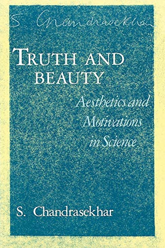 9780226100876: Truth and Beauty: Aesthetics and Motivations in Science