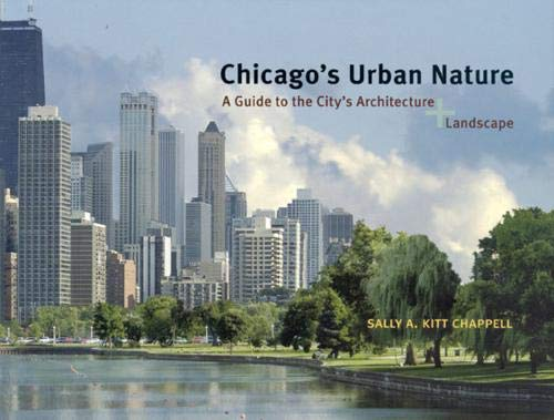 9780226101408: Chicago's Urban Nature: A Guide to the City's Architecture + Landscape