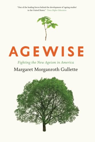 9780226101866: Agewise: Fighting the New Ageism in America