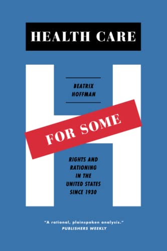 9780226102191: Health Care for Some: Rights and Rationing in the United States since 1930