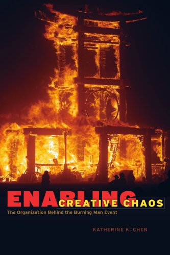 9780226102382: Enabling Creative Chaos: The Organization Behind the Burning Man Event