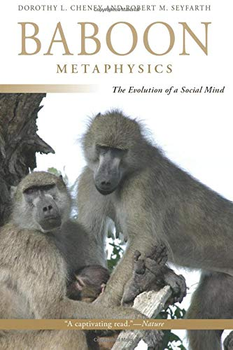 9780226102443: Baboon Metaphysics: The Evolution of a Social Mind