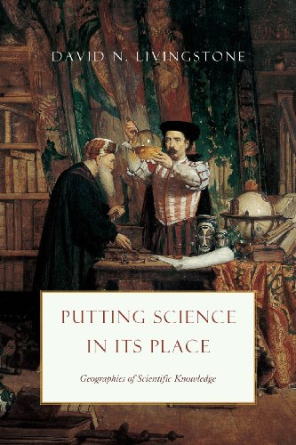 9780226102849: Putting Science in Its Place: Geographies of Scientific Knowledge (science.culture)