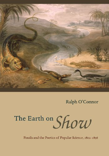 9780226103204: The Earth on Show: Fossils and the Poetics of Popular Science, 1802-1856