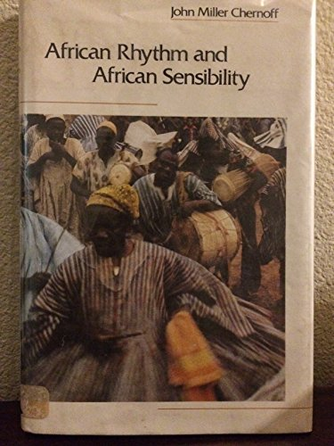 9780226103440: African Rhythm and African Sensibility: Aesthetics and Social Action in African Musical Idioms