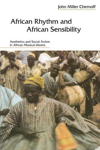 9780226103457: African Rhythm and African Sensibility: Aesthetics and Social Action in African Musical Idioms