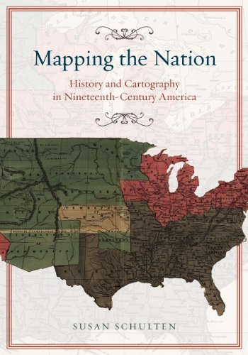 9780226103969: Mapping the Nation: History and Cartography in Nineteenth-Century America