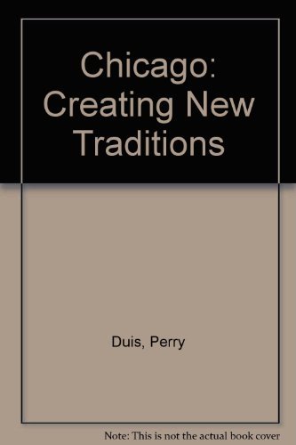 9780226104119: Chicago: Creating New Traditions