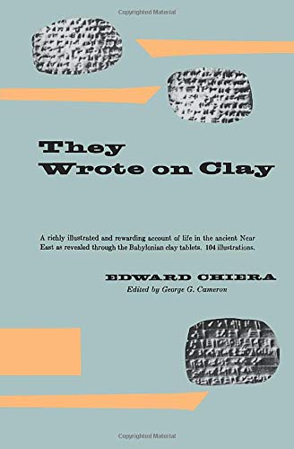 9780226104256: They Wrote on Clay: The Babylonian Tablets Speak Today (Phoenix Books)