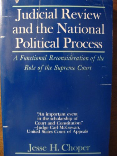 Judicial review and the national political process : a functional reconsideration of the role of ...
