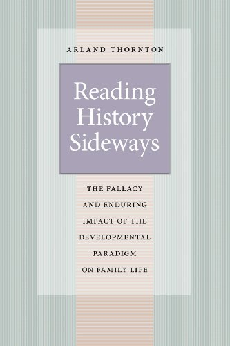 9780226104461: Reading History Sideways: The Fallacy and Enduring Impact of the Developmental Paradigm on Family Life (Population and Development Series)