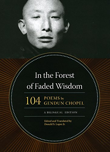9780226104522: In the Forest of Faded Wisdom: 104 Poems by Gendun Chopel, a Bilingual Edition (Buddhism and Modernity)