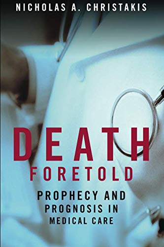 9780226104713: Death Foretold: Prophecy and Prognosis in Medical Care