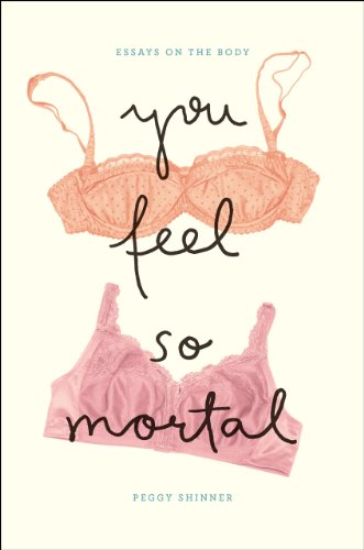 9780226105277: You Feel So Mortal: Essays on the Body