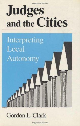 Judges and the cities : interpreting local autonomy.: Clark, Gordon L.