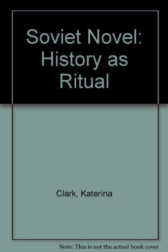 9780226107677: The Soviet Novel: History As Ritual