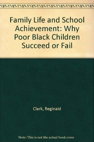 9780226107691: Family Life and School Achievement: Why Poor Black Children Succeed or Fail